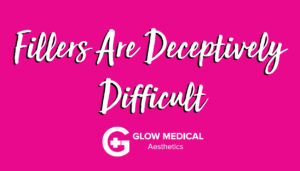 Fillers Are Deceptively Difficult